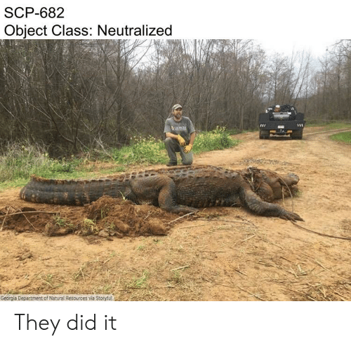 SCP-682 Object Class Neutralized Georgia Depastment of