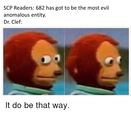 SCP Readers 682 Has Got to Be the Most Evil Anomalous Entity Dr Clef