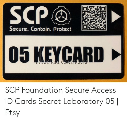 SCP Secure Contain Protect 05 KEYCARD INDUSTRINL ČONSTRUCTS