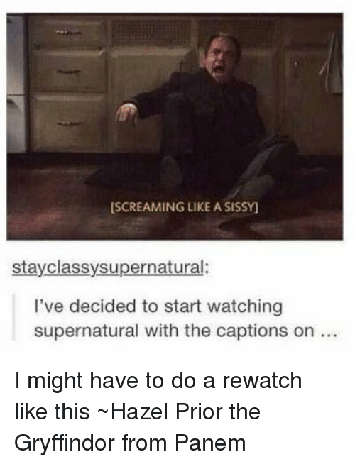 Gryffindor Memes And Scream Screaming Like A Sissy Stay Classy Supernatural