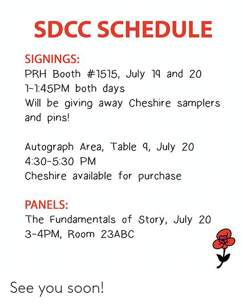 SDCC SCHEDULE SIGNINGS PRH Booth #1515 July 19 and 20 1-145pm Both
