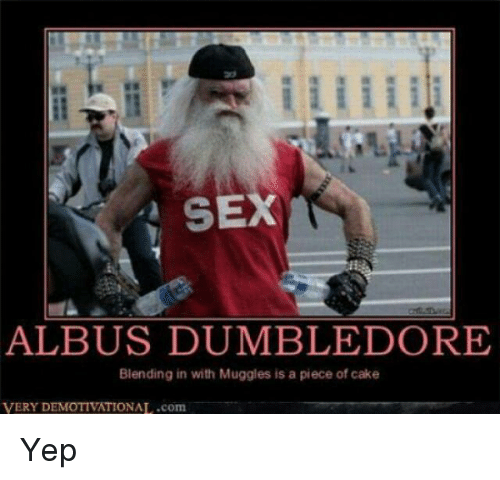 se albus dumbledore blending in with muggles is a piece 8139188 se albus dumbledore blending in with muggles is a piece of cake,Dumbledore Meme
