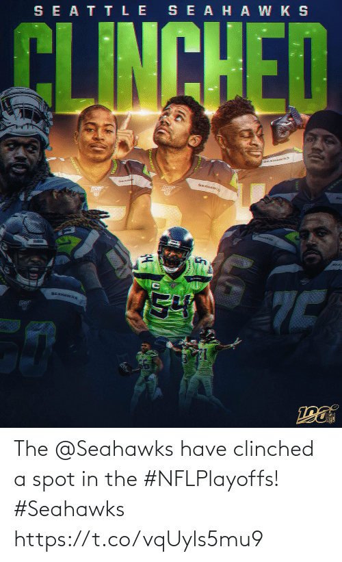 Memes, Seahawks, and 🤖: SE ATTLE SEAHA W K S  CLINCHED  KEANAWKS  SEAHA  SEAHAWS  SEA  SEAHAWKS The @Seahawks have clinched a spot in the #NFLPlayoffs! #Seahawks https://t.co/vqUyls5mu9