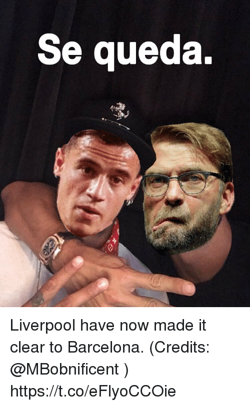 Barcelona, Memes, and Liverpool F.C.: Se queda. Liverpool have now made it clear to Barcelona. (Credits: @MBobnificent ) https://t.co/eFlyoCCOie