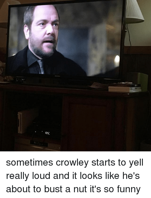 SE1 Sometimes Crowley Starts to Yell Really Loud and It Looks Like ...