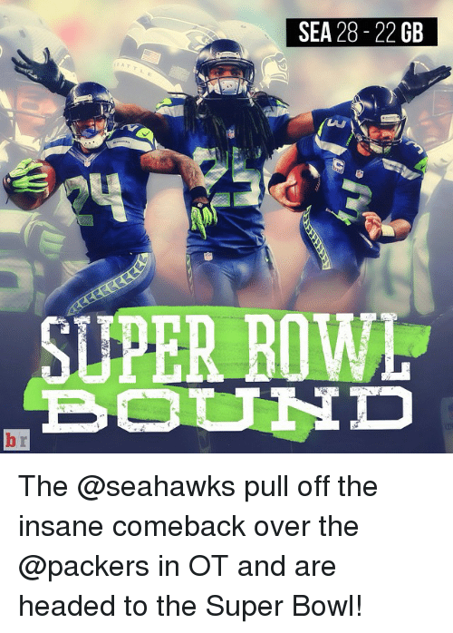 Head, Sports, and Super Bowl: SEA 28-22 GB  BOOT UNID The @seahawks pull off the insane comeback over the @packers in OT and are headed to the Super Bowl!