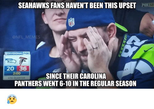 Football, Nfl, and Sports: SEAHAWKS FANS HAVENT BEEN THISUPSET  NFL MEMES  FOX  DIVISIONAL  20 36  2:OO  SINCE THEIR CAROLINA  4TH QUARTER  PANTHERS WENT 6-10 IN THE REGULAR SEASON 😰