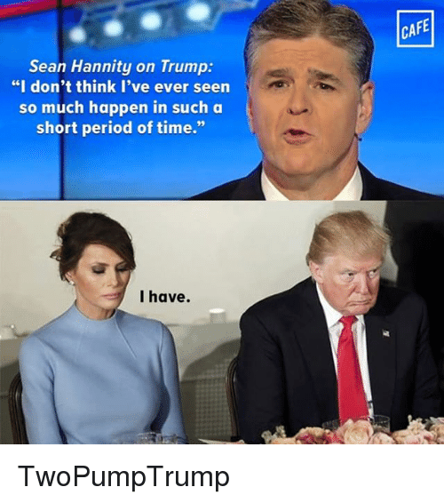 sean hannity on trump i dont think ive ever seen 13056265 sean hannity on trump i don't think i've ever seen so much happen
