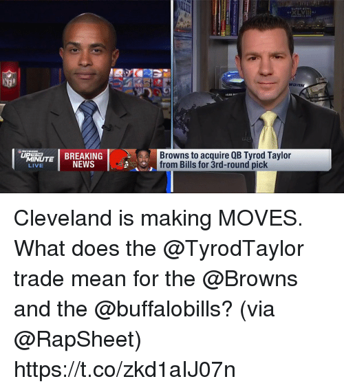 Memes, News, and Browns: SEAN PA  Browns to acquire QB Tyrod Taylor  from Bills for 3rd-round pick  TO THE  MINT NEWS  LIVE Cleveland is making MOVES.  What does the @TyrodTaylor trade mean for the @Browns and the @buffalobills?  (via @RapSheet) https://t.co/zkd1aIJ07n