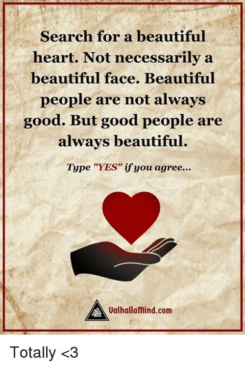 Search For A Beautiful Heart Not Necessarily A Beautiful Face
