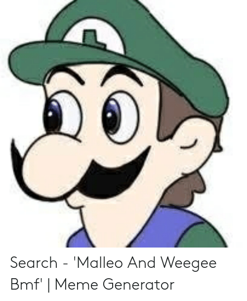 Search - 'Malleo and Weegee Bmf' | Meme Generator | Meme on