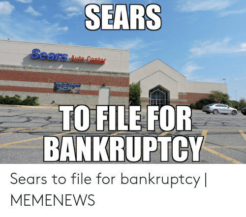 SEARS Sears Auto Center TO FILE FOR BANKRUPTCY Sears to File