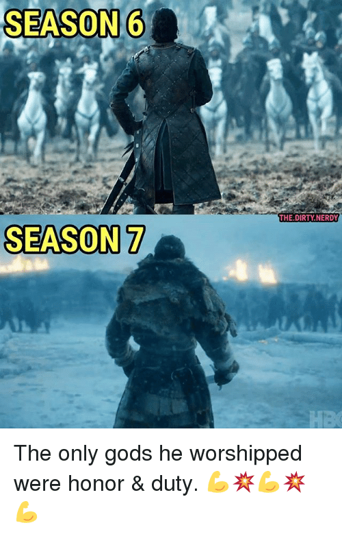 Memes, Dirty, and The Dirty: SEASON 6  SEASON 7  THE DIRTY NERDY The only gods he worshipped were honor & duty. 💪💥💪💥💪