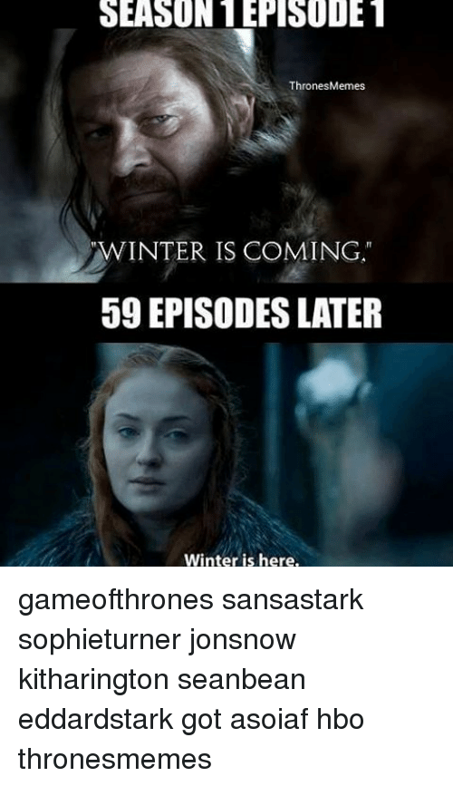 SEASON EPISODE 1 ThronesMemes WINTER IS COMING 59 EPISODES ...