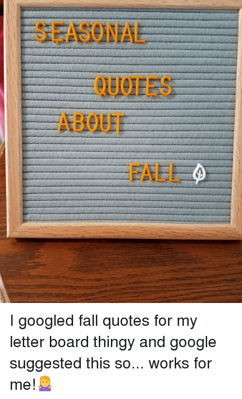 Seasonal Quotes About Fall Fall Meme On Me Me