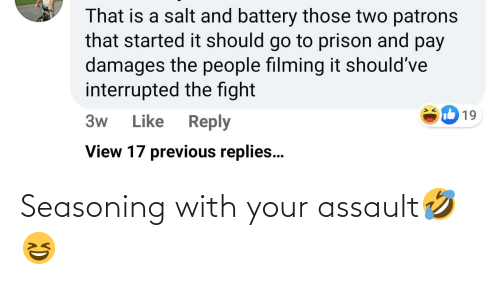 Assault, Seasoning, and Your: Seasoning with your assault🤣😆