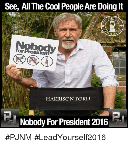see all the cool people are doing it harrison ford nobody for