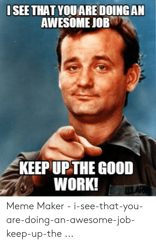 25+ Best Memes About Awesome Job Meme | Awesome Job Memes