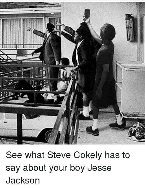 Jesse Jackson, Memes, and Boy: See what Steve Cokely has to say about