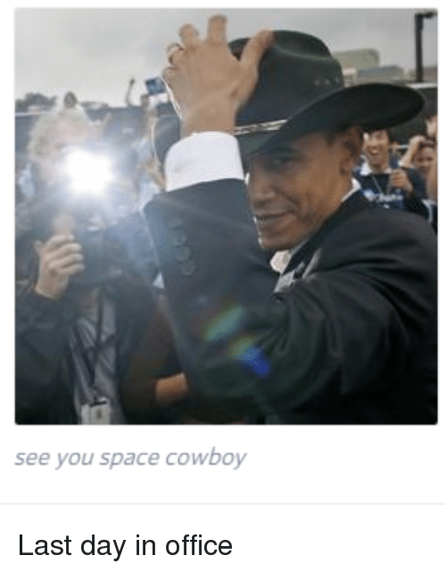 See You Space Cowboy Last Day in Office  7fa5f4e7ef9