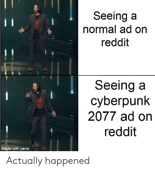 Seeing a Normal Ad on Reddit Seeing a Cyberpunk 2077 Ad on
