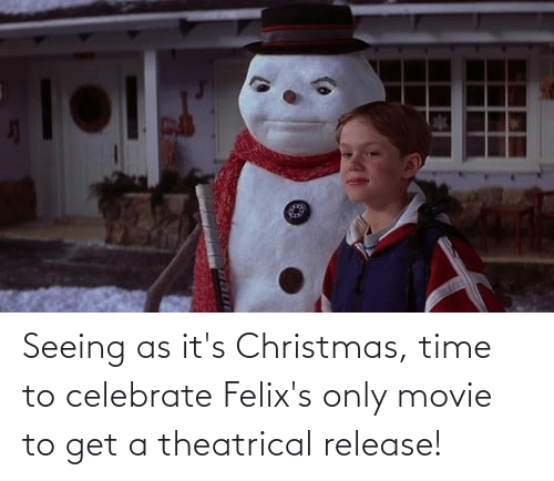 Christmas, Movie, and Time: Seeing as it's Christmas, time to celebrate Felix's only movie to get a theatrical release!