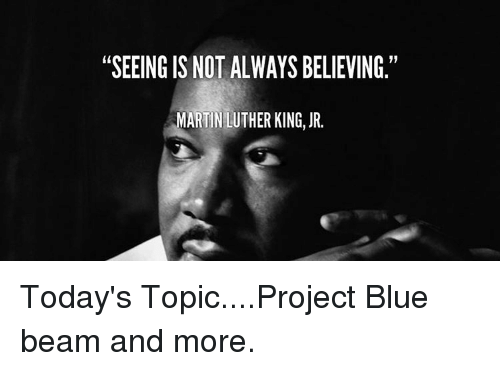 Seeing Is Not Always Believing Martin Luther King Jr Today S