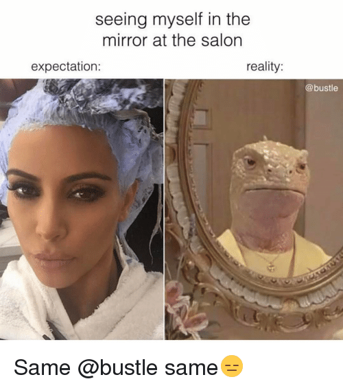 seeing myself in the mirror at the salon expectation reality 14649343 seeing myself in the mirror at the salon expectation reality same