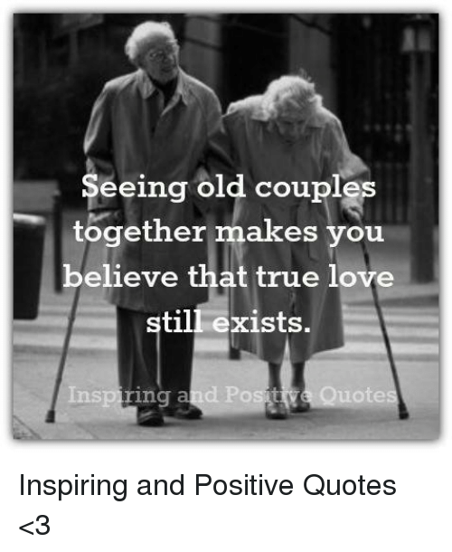 Seeing Old Couples Together Makes You Believe That True Love Still
