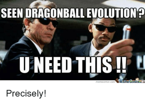 seen dragonball evolution u need this memecenter com precisely 9334449 ✅ 25 best memes about dragonball evolution dragonball,Memes Evolution