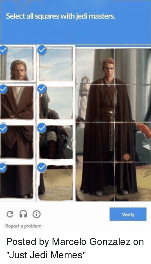 "Jedi, Memes, and Star Wars: Select all squares with jedi masters.  Verify  Report a problem Posted by Marcelo Gonzalez on ""Just Jedi Memes"""