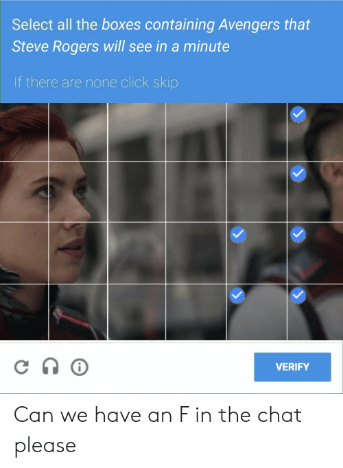 Click, Avengers, and Chat: Select all the boxes containing Avengers that  Steve Rogers will see in a minute  If there are none click skip  VERIFY Can we have an F in the chat please