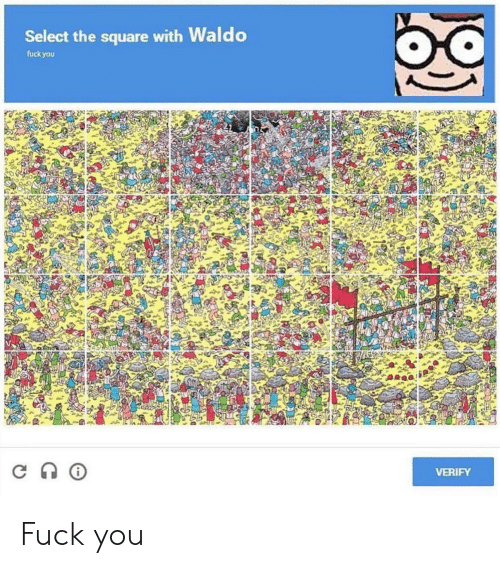 Square, You, and Waldo: Select the square with Waldo  fuck you  VERIFY Fuck you