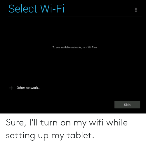 Turn On My Wi Fi >> Select Wi Fi To See Available Networks Turn Wi Fi On Other Network