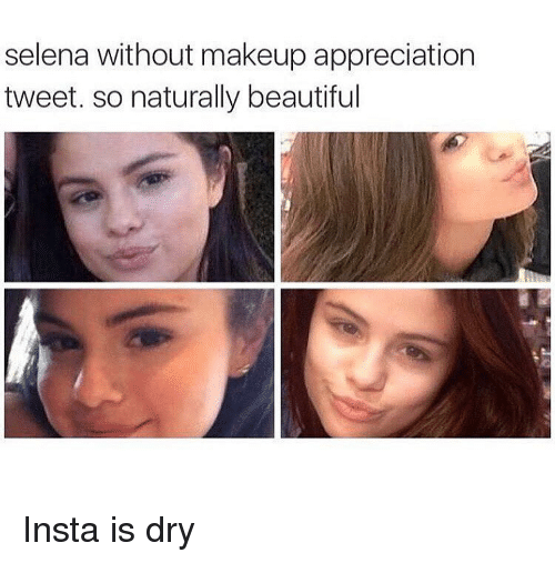Memes, Appreciate, and Nature: Selena without makeup appreciation tweet. so naturally beautiful