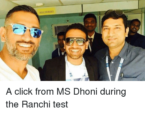 Memes, 🤖, and Dhoni: SELESERVICI A click from MS Dhoni during the Ranchi test