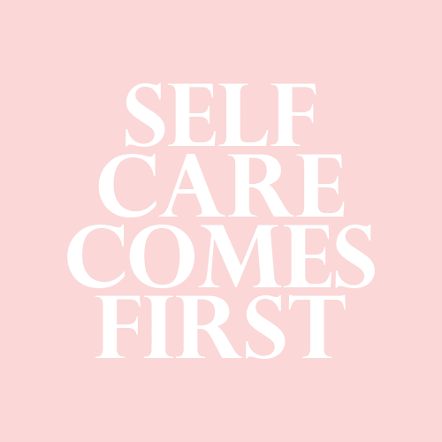First,  Care, and Self: SELF  CARE  COMES  FIRST