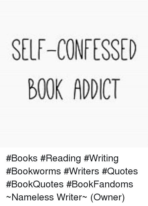 SELF-CONFESSED BOOK ADDICT #Books #Reading #Writing