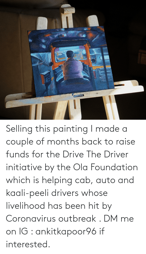 Funny, Drive, and Back: Selling this painting I made a couple of months back to raise funds for the Drive The Driver initiative by the Ola Foundation which is helping cab, auto and kaali-peeli drivers whose livelihood has been hit by Coronavirus outbreak . DM me on IG : ankitkapoor96 if interested.