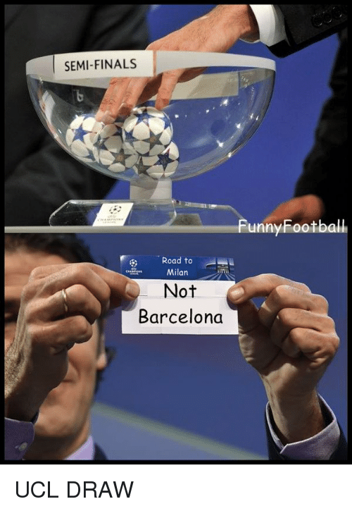 Memes, 🤖, and Ucl: SEMI-FINALS  Road to  Milan  Not  Barcelona  Funny Football UCL DRAW