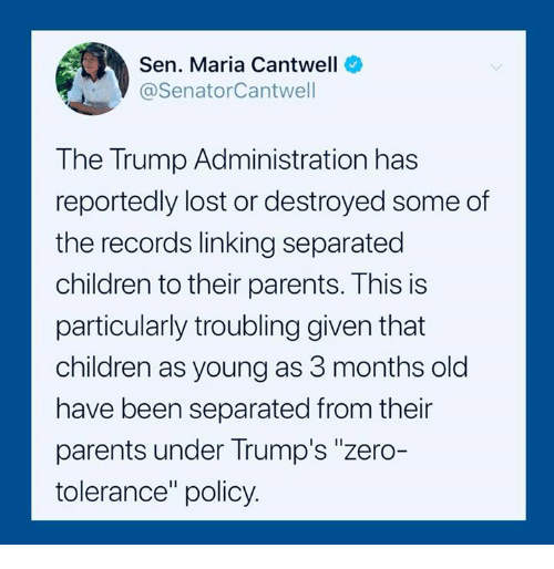 Zero Tolerance Policies Are Destroying >> Sen Maria Cantwell The Trump Administration Has Reportedly