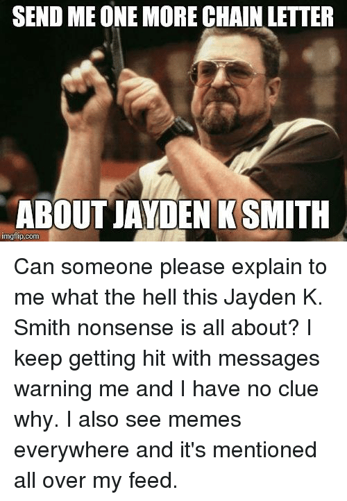 send me one more chain letter about jayden k smith 25172726 ✅ 25 best memes about jayden k smith jayden k smith memes
