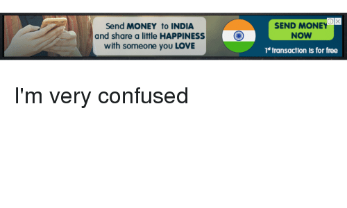 Confused Love And Money Send To India Share A Little Hiness
