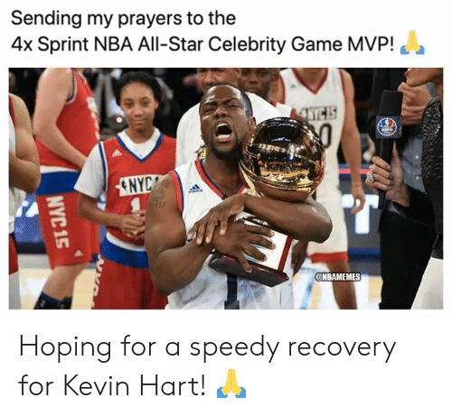 All Star, Kevin Hart, and Nba: Sending my prayers to the  4x Sprint NBA All-Star Celebrity Game MVP!  ENYC  @NBAMEMES  NYC 15 Hoping for a speedy recovery for Kevin Hart! 🙏