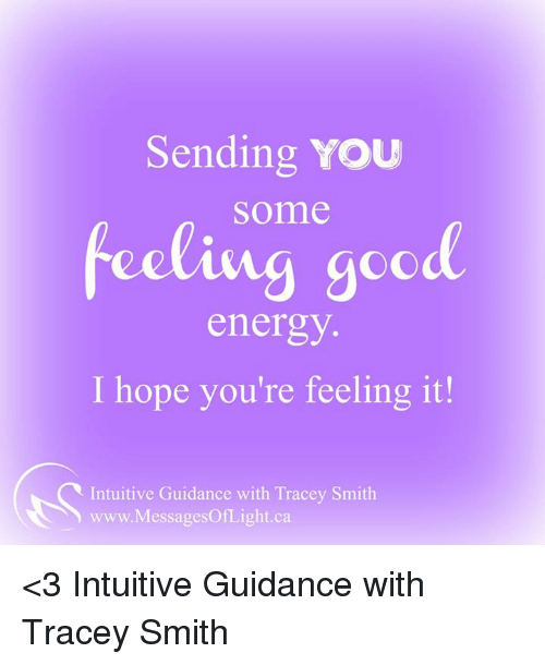 Sending You Some Feeling Good Energy I Hope Youre Feeling It