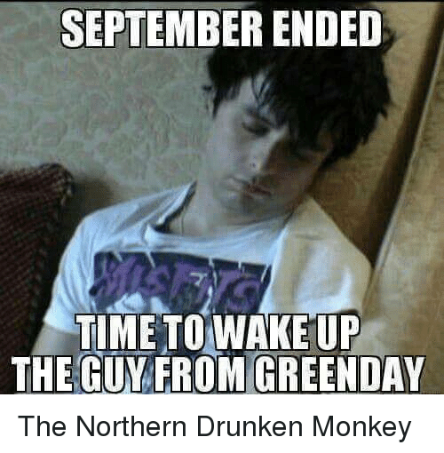 September Ended Time To Wake Up The Guy From Greenday The Northern