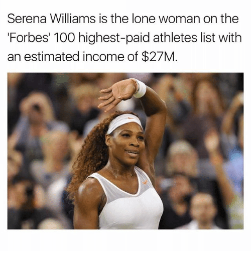 serena williams is the lone woman on the forbes 100 23655140 ✅ 25 best memes about serena williams serena williams memes