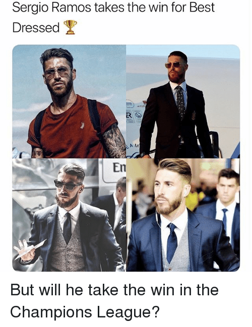 Soccer, Sports, and Best: Sergio Ramos takes the win for Best  Dressed  A M  En But will he take the win in the Champions League?