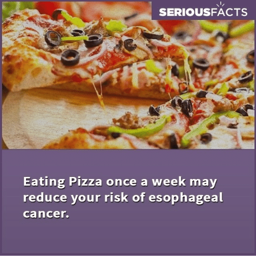Seriousfacts eating pizza once a week may reduce your risk of memes pizza and seriousfacts eating pizza once a week may reduce your forumfinder Choice Image