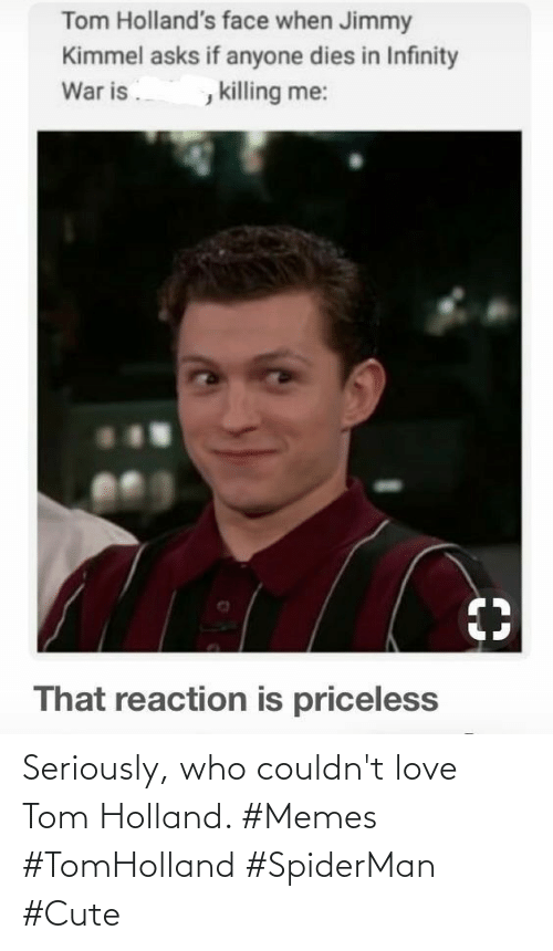 Cute, Love, and Memes: Seriously, who couldn't love Tom Holland. #Memes #TomHolland #SpiderMan #Cute